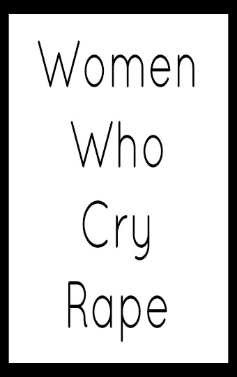 Women Who Cry Rape