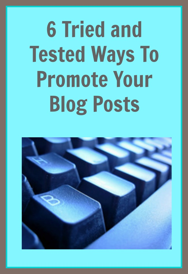 6 Tried and Tested Ways To Promote Your Blog Posts