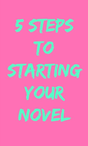 5 steps to starting your novel