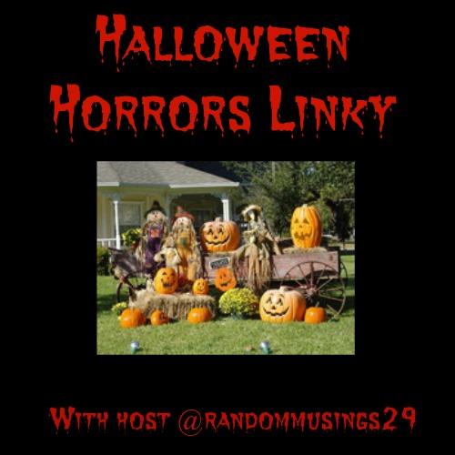 Halloween Horrors Linky