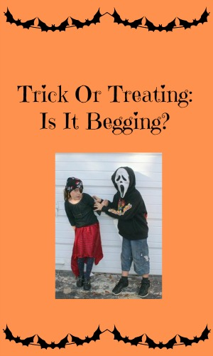 Trick Or Treating: Is It Begging?