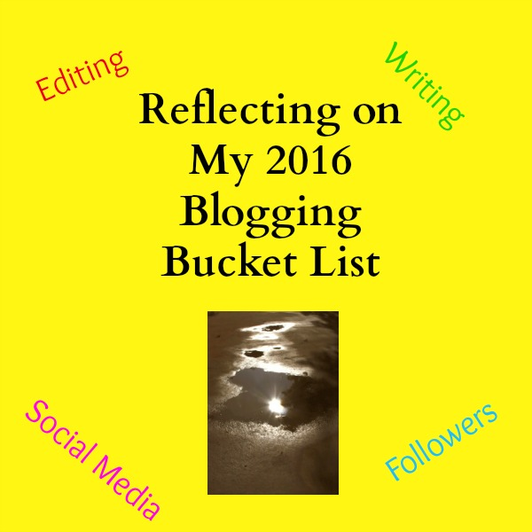 Reflecting on My 2016 Blogging Bucket List