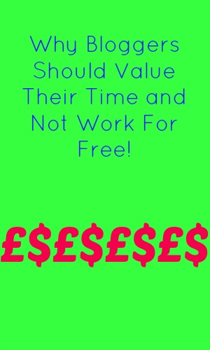 Why Bloggers Should Value Their Time and Not Work For Free!