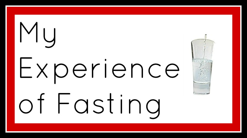 My Experience of Fasting
