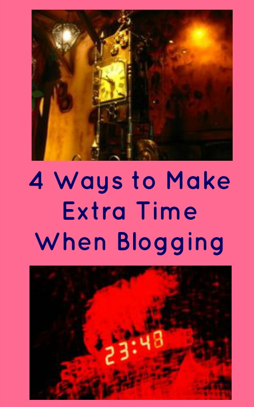 4 Ways to Make Extra Time When Blogging