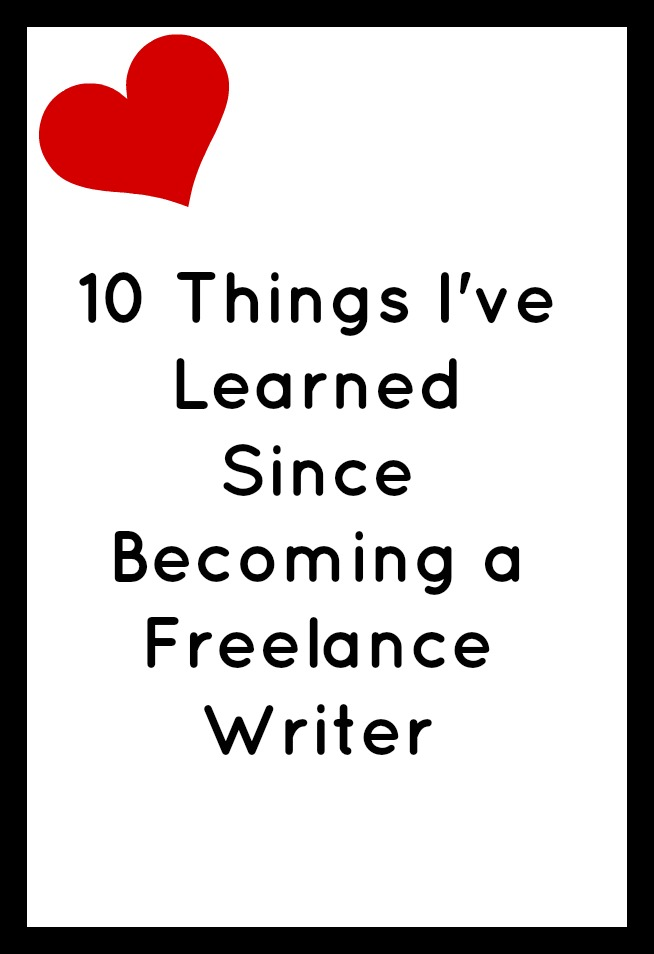 10 Things I've Learned Since Becoming a Freelance Writer