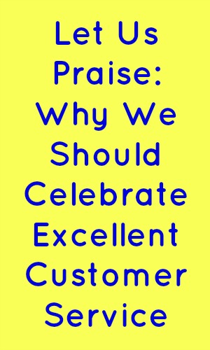 Post title: Let us praise: why we should celebrate excellent customer service in blue on a yellow background