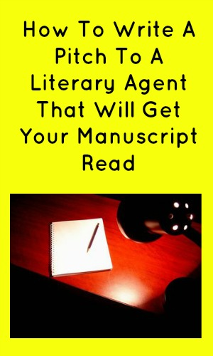 How To Write A Pitch To a Literary Agent That Will Get Your Manuscript Read in black text n a yellow background above a pi of a desk with a lamp, pen and paper